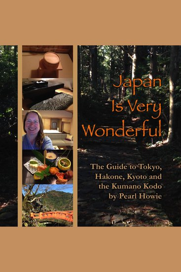Japan Is Very Wonderful - The Guide to Tokyo Hakone Kyoto and the Kumano Kodo - cover