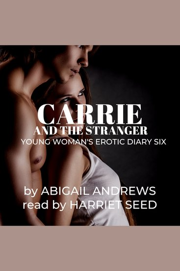 Carrie and the Stranger - Young Woman's Erotic Diary Six - cover