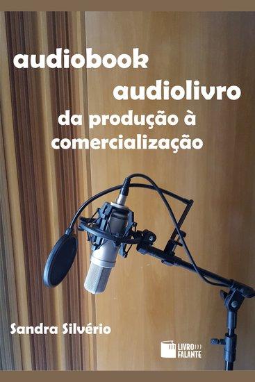 Audiobook - audiolivro: da produção à comercialização - cover
