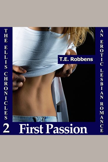 First Passion: An Erotic Lesbian Romance (The Ellis Chronicles - Book 2) - cover