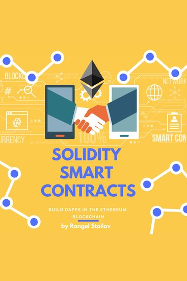 Solidity Smart Contracts: Build DApps In The Ethereum Blockchain - cover