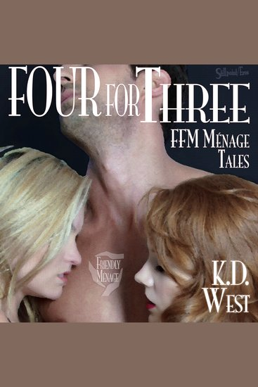 Four for Three - Friendly FFM Ménage Tales - cover