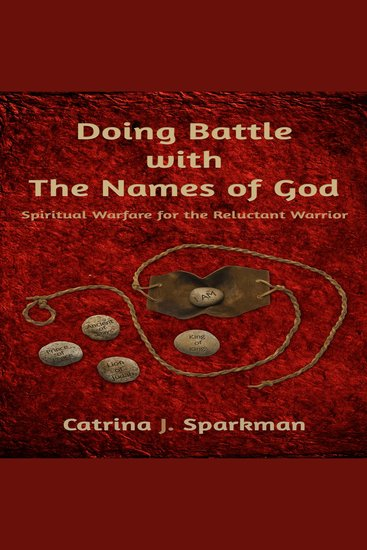 Doing Battle With the Names of God - Spiritual Warfare for the Reluctant Warrior - cover