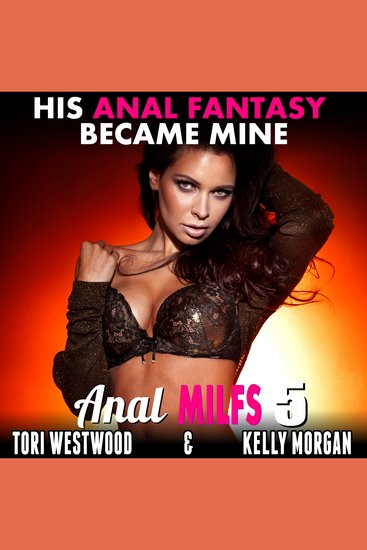 His Anal Fantasy Became Mine! - Anal MILFs 5 - cover