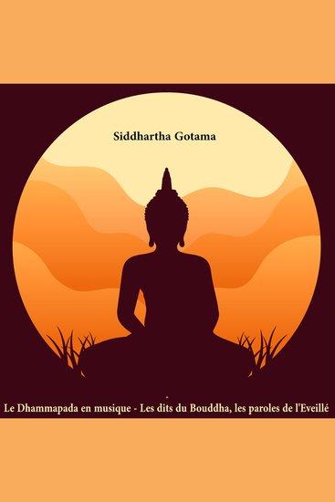 Le Dhammapada en musique - Les dits du Bouddha les paroles de l'Eveillé - cover