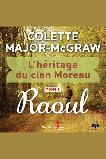 L'héritage du clan Moreau tome 2 Raoul - cover