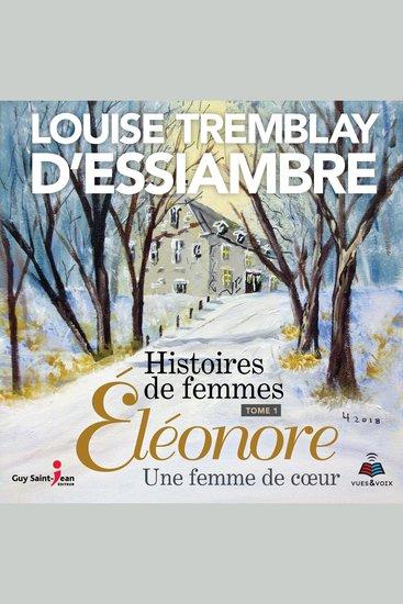 Histoires de femmes tome 1 Éléonore une femme de coeur - cover