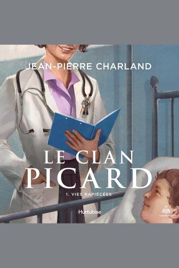 Le clan Picard tome 1 Vies rapiécées - cover