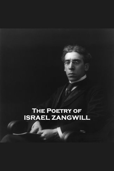 The Poetry Of Israel Zangwill - cover