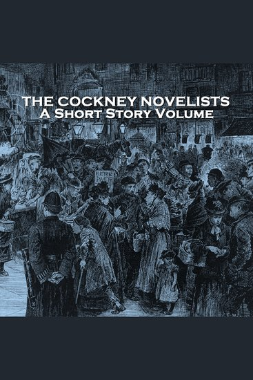 Cockney Novelists The - A Short Story Volume - cover
