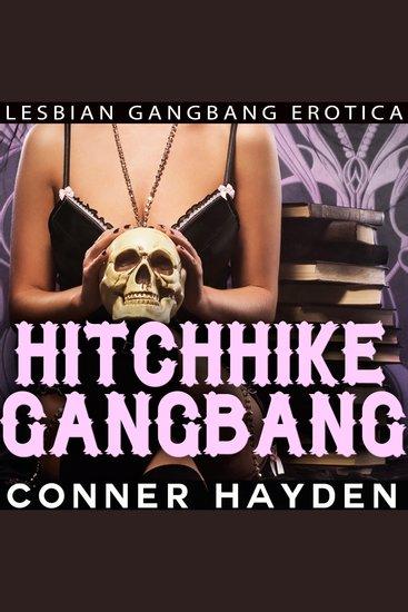 Hitchhike Gangbang - Lesbian Gangbang Erotica - cover