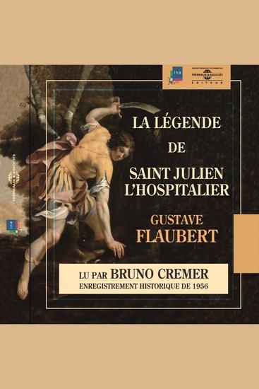 La légende de Saint Julien l'Hospitalier - Enregistrement historique de 1946 - cover