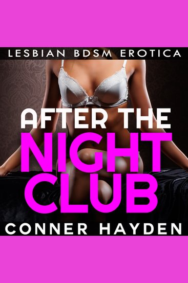 After The Nightclub - Lesbian BDSM Erotica - cover