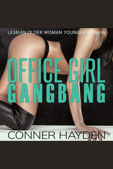 Office Girl Gangbang - Lesbian Older Woman Younger Woman - cover