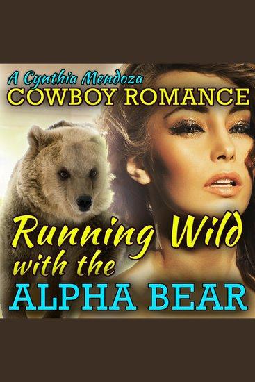 Cowboy Romance - Running Wild with the Alpha Bear - cover