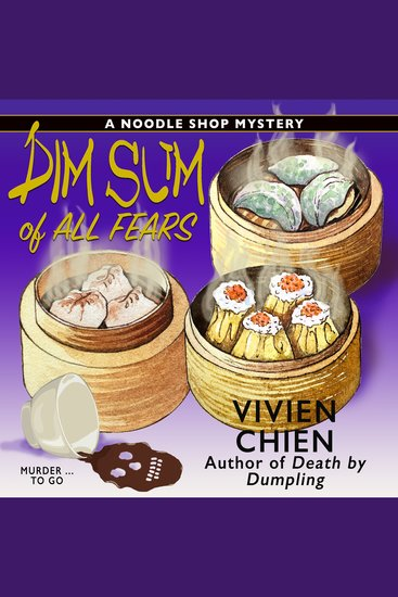 Dim Sum of All Fears - A Noodle Shop Mystery - cover