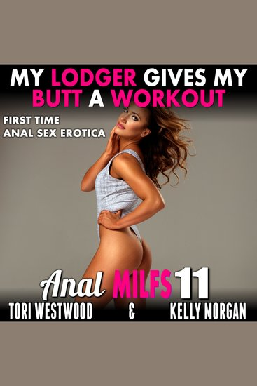 My Lodger Gives My Butt A Workout - First Time Anal Sex Erotica - cover