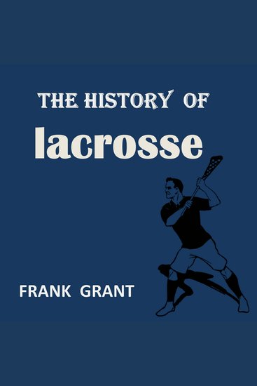 The History of Lacrosse - cover