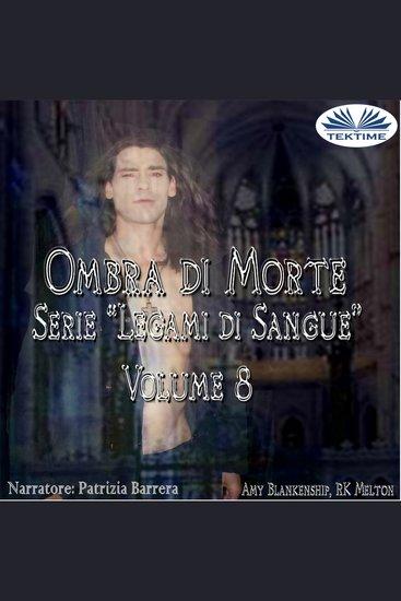 Ombra Di Morte - Legami Di Sangue - Volume 8 - cover