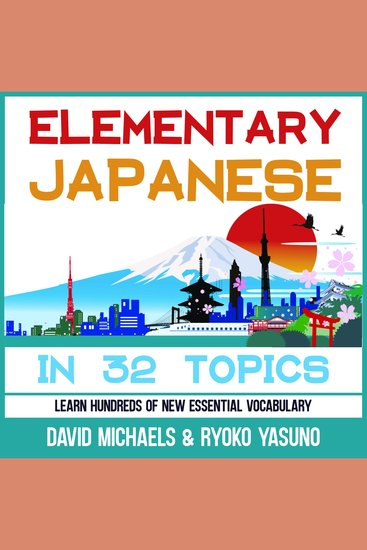 Elementary Japanese in 32 Topics - Learn Hundreds of New Essential Vocabulary - cover
