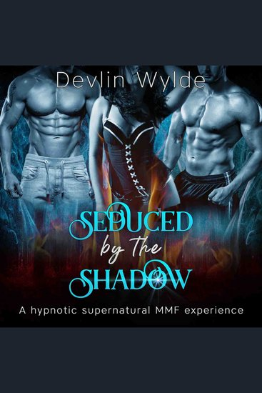 Seduced by The Shadow - A hypnotic erotica MMF experience - cover