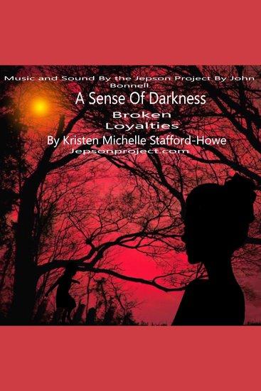 A Sense of Darkness - Broken Loyalties - cover