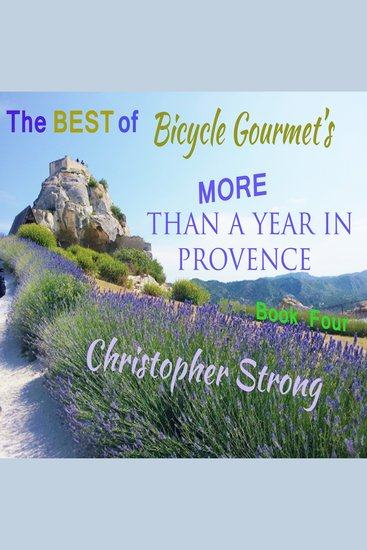 The Best of Bicycle Gourmet's More Than a Year in Provence - Book Four - cover