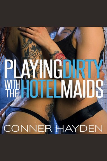 Playing Dirty with the Hotel Maids - cover