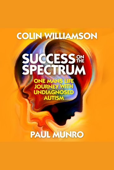Success on the Spectrum - One Mans Life Journey With Undiagnosed Autism - cover