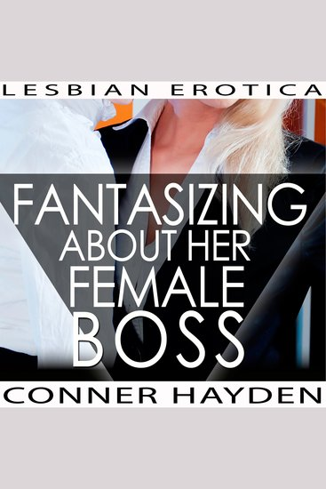 Fantasizing about her Female Boss - Lesbian Erotica - cover