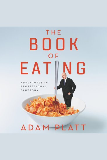 The Book of Eating - Adventures in Professional Gluttony - cover