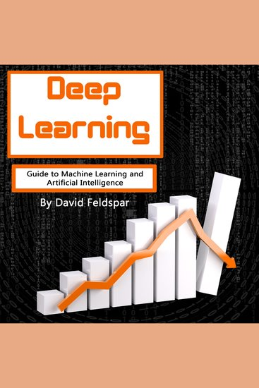 Deep Learning - Guide to Machine Learning and Artificial Intelligence - cover