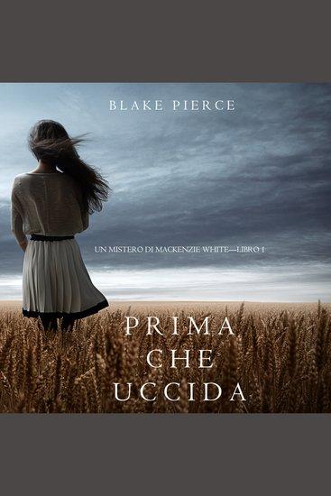 Prima Che Uccida (Un Mistero di Mackenzie White—Libro 1) - cover