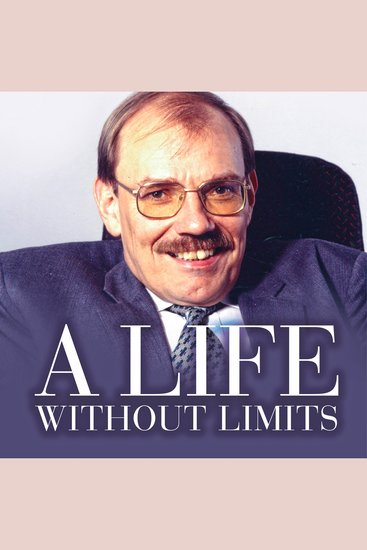 A Life Without Limits - Sir Bert Massie CBE DL Disability Rights Activist and Advocate - cover