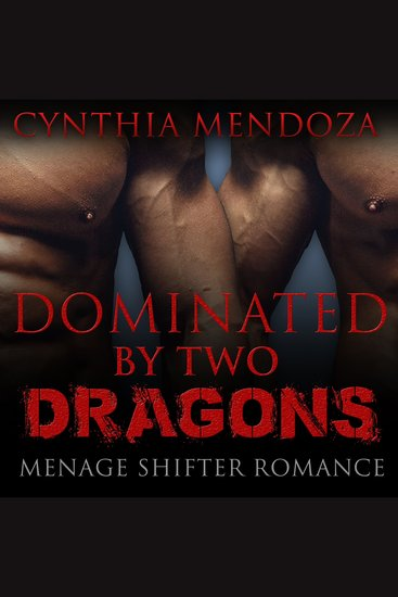 Dominated By Two Dragons - Menage Shifter Romance - cover