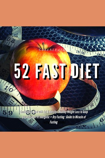 5: 2 Diet: 52 Fast Diet Cookbook to deal with fat & obesity - Healthy Weight Loss + Dry Fasting : Guide to Miracle of Fasting - cover