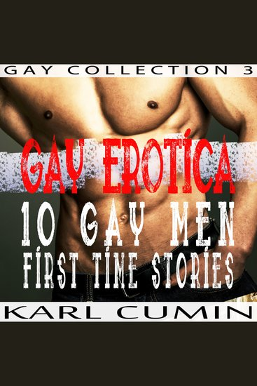 Gay Erotica: 10 Gay Men First Time Stories - cover
