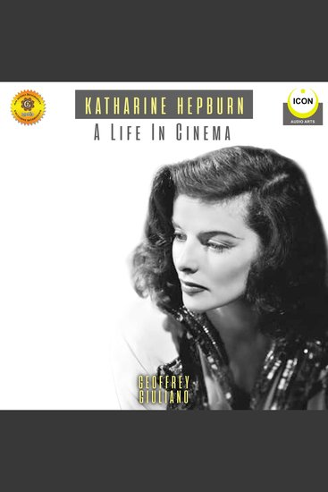 Katharine Hepburn: A Life In Cinema: An Audio Biography - cover