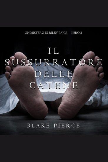 Il Sussurratore delle Catene (Un Mistero Di Riley Paige—Libro 2) - cover
