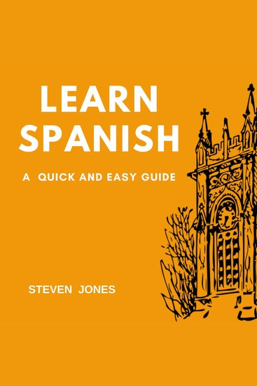 Learn Spanish: A Quick and Easy Guide - cover