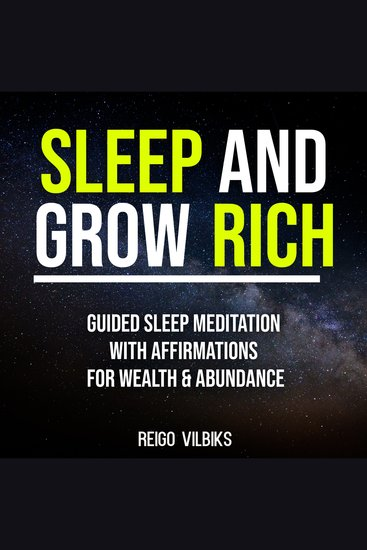 Sleep And Grow Rich - Guided Sleep Meditation with Affirmations For Wealth & Abundance - cover