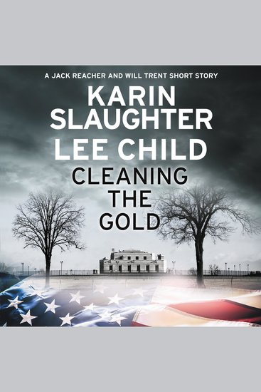 Cleaning the Gold - A Jack Reacher and Will Trent Short Story - cover