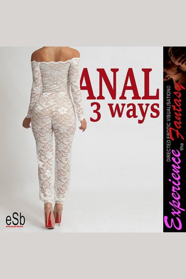 Anal 3 Ways - Experience the Fantasy - cover