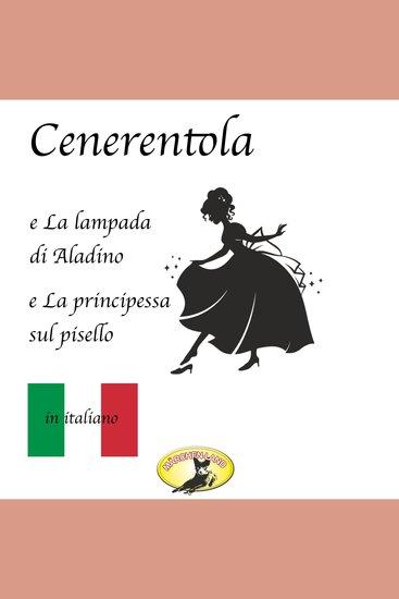 Fiabe in italiano Cenerentola La lampada di Aladino La principessa sul pisello - cover