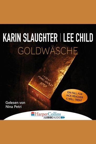 Goldwäsche - Ein Fall für Jack Reacher und Will Trent - cover