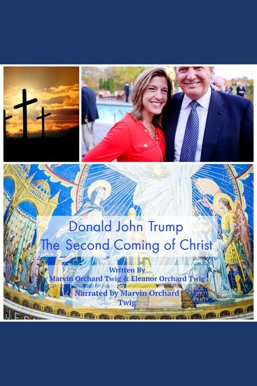 Donald John Trump: The Second Coming of Christ - cover