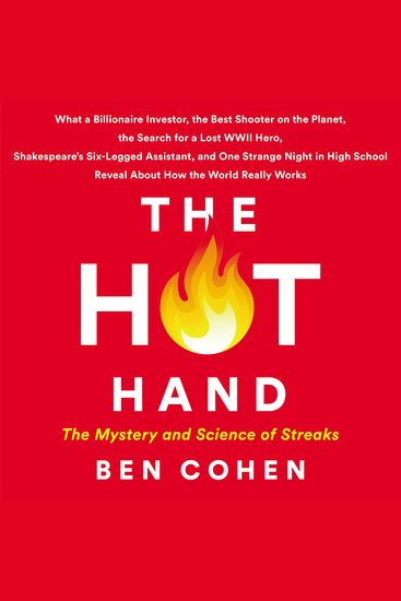 The Hot Hand - The Mystery and Science of Streaks - cover