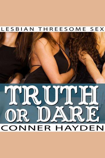 Truth or Dare - Lesbian Threesome Sex - cover