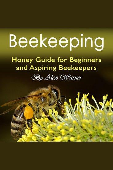 Beekeeping - Honey Guide for Beginners and Aspiring Beekeepers - cover