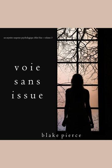 Voie sans issue (Un mystère suspense psychologique Chloé Fine – Volume 3) - cover